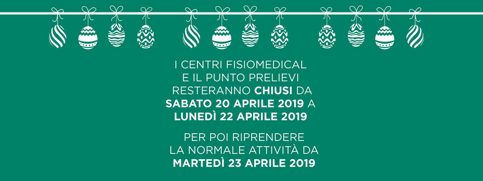 Fisiomedical - Giorni di Chiusura Pasqua 2019